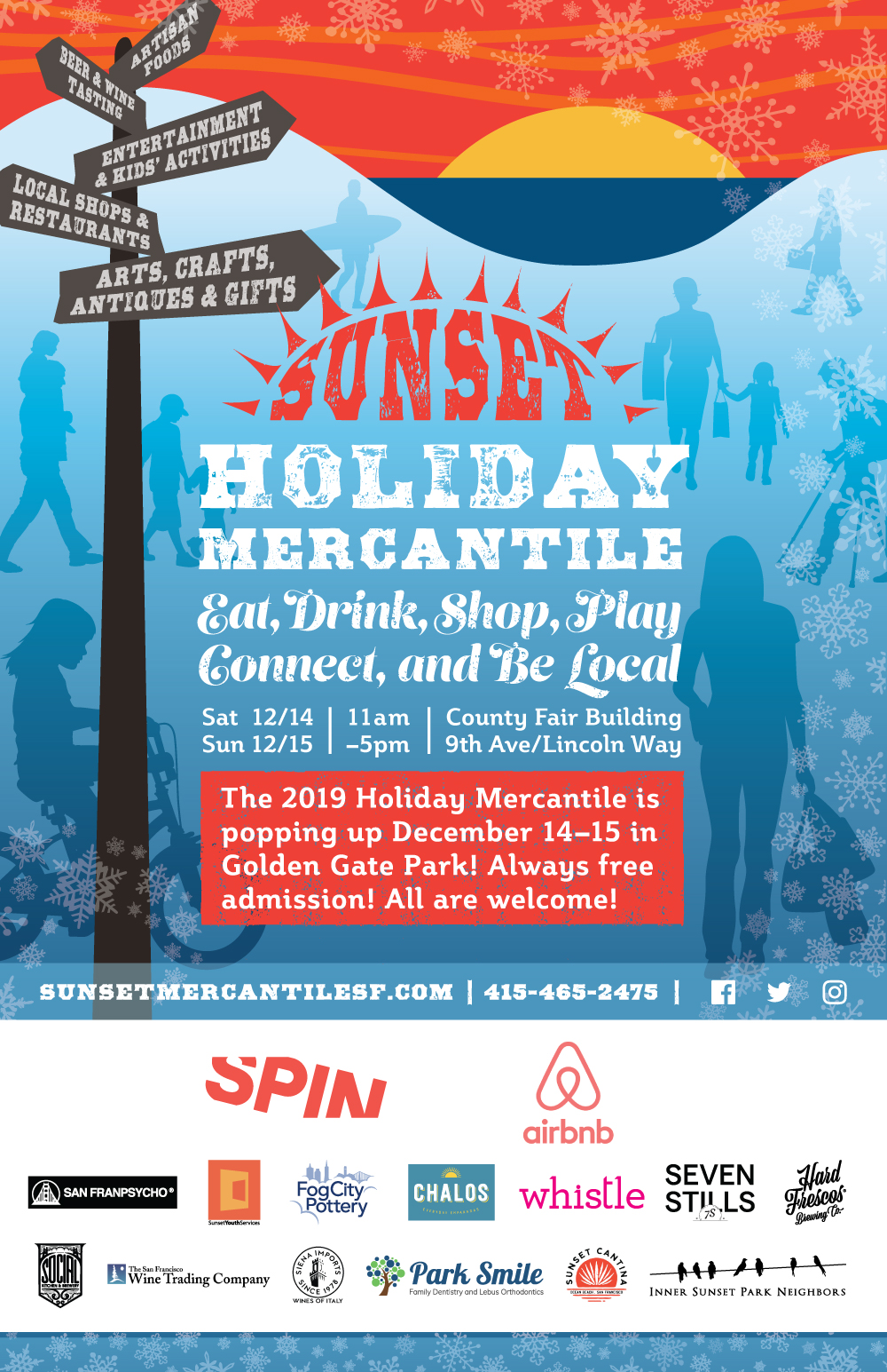 SUNSET HOLIDAY MERCANTILE: Eat, Drink, Shop, Play, Connect, and Be Local - Saturday 12/14 & Sunday 12/15, 11am–5pm, Country Fair Building, 9th Ave/Lincoln in Golden Gate Park. Free admission! All are welcome! Artisan Foods, Beer & Wine Tasting, Entertainment & Kids' Activities, Local Shops & Restaurants, Arts, Crafts, Antiques & Gifts, sunsetmercantilesf.com, 415-465-2475