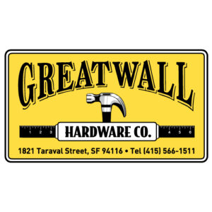 Great Wall Hardware Co. | 1821 Taraval Street, SF 94116 | 415-566-1511
