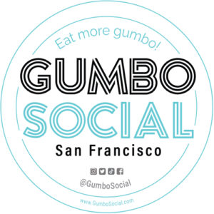 Eat more gumbo! GUMBO SOCIAL San Francisco